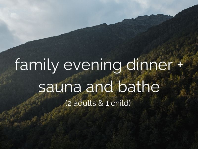 family dinner, sauna and bathe (2 adults & 1 child)